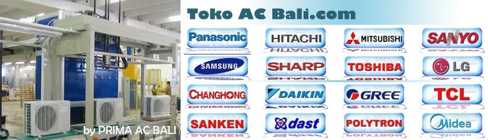 Toko AC Bali | Toko AC Denpasar | 085 100 000 588